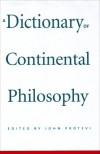 A Dictionary of Continental Philosophy - John Protevi