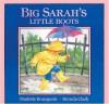 Big Sarah's Little Boots - Paulette Bourgeois