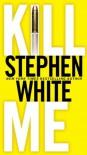 Kill Me (Alan Gregory) - Stephen White