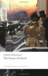 The House of Mirth (Oxford World's Classics) - Edith Wharton
