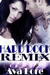 Hard Rock Remix - Ava Lore