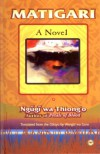 Matigari: A Novel - Ngũgĩ wa Thiong'o