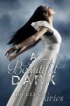 A Beautiful Dark (A Beautiful Dark, #1) - Jocelyn Davies