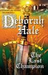 The Last Champion - Deborah Hale