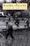 Soldier in Paradise: A Novel - John Mort