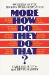 More How Do They Do That? - Caroline Sutton