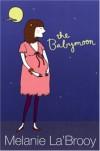 The Babymoon - Melanie La'Brooy