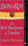 Linnette, The Lioness: The Real Duchesses of London - Lavinia Kent
