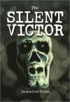 The Silent Victor - Jacqueline Druga