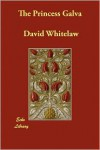 The Princess Galva - David Whitelaw