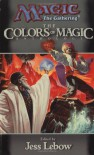 The Colors of Magic - Jess Lebow, Richard Lee Byers, Loren L. Coleman, Jeff Grubb, J. Robert King, Francis Lebaron, Tom Leupold, Vance Moore, Don Perrin, Kevin T. Stein, Paul B. Thompson, Jonathan Tweet