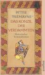 Das Konzil der Verdammten (Sister Fidelma, #19) - Peter Tremayne, Otto Brandstädter, Irmhild Brandstädter