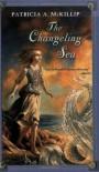 The Changeling Sea Patricia A. McKillip