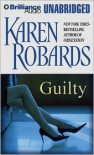 Guilty - Karen Robards,  Read by Joyce Bean
