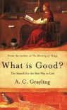 What Is Good? - A.C. Grayling