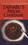 Zainabu's African Cookbook: With Food and Stories - Kpaka Kallon Zainabu, Zainabu Kpaka Kallon