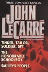 John Le Carré : Three Complete Novels -- Tinker, Tailor, Soldier, Spy / The Honourable Schoolboy / Smiley's People - John le Carré