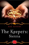 The Keepers: Sienna - Rae Rivers