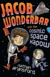 Jacob Wonderbar and the Cosmic Space Kapow - Nathan Bransford
