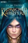 Die Drachenkämpferin: Die komplette Trilogie - Licia Troisi, Bruno Genzler