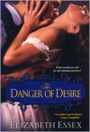 The Danger of Desire - Elizabeth Essex