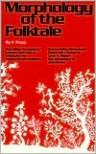 Morphology of the Folktale - Vladimir Jakovlevic Propp, Laurence Scott, Louis A. Wagner, Svatava Pirkova-Jakobson, Alan Dundes