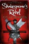 Shakespeare's Rebel - C.C. Humphreys