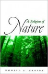 A Religion of Nature - Donald A. Crosby