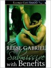 Submissive With Benefits - Reese Gabriel
