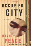 Occupied City - David Peace