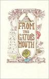 From the Gator's Mouth - John E. Miller,  Rachelle Reese,  Rodger Francis (Illustrator)