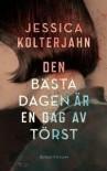 Den bästa dagen är en dag av törst - Jessica Kolterjahn