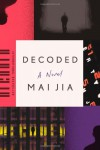 Decoded: A Novel - Mai Jia