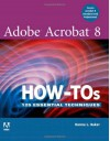 Adobe Acrobat 8 How-Tos: 125 Essential Techniques - Donna L. Baker