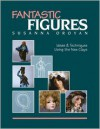 Fantastic Figures: Ideas and Techniques Using the New Clays - Susanna Oroyan