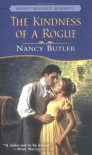 The Kindness of a Rogue - Nancy Butler