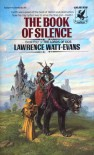 The Book of Silence (Lords of Dus, #4) - Lawrence Watt-Evans