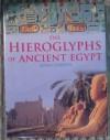The Hieroglyphs of Ancient Egypt - Aidan Dodson