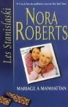 Mariage à Manhattan (Les Stanislaski, #6) - Nora Roberts