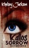 Kallos Sorrow (Kallos Series) - Khelsey Jackson