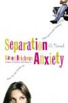 Separation Anxiety - Karen Brichoux