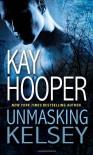 Unmasking Kelsey - Kay Hooper