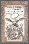 Cuaderno de Viajes de Ciruelo - Ciruelo Cabral