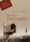 Eu Sou o Mensageiro - Markus Zusak