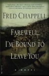 Farewell, I'm Bound to Leave You: Stories - Fred Chappell