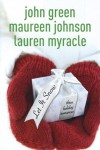 Let It Snow: Three Holiday Romances - Maureen Johnson; John Green; Lauren Myracle