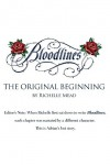 Bloodlines: The Original Beginning - Richelle Mead