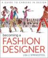 Becoming a Fashion Designer - Lisa Springsteel