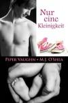 Nur eine Kleinigkeit (Mr. Right-Serie) - Piper Vaughn;M.J. O'Shea