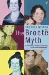 The Brontë Myth - Lucasta Miller